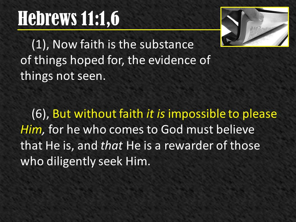Hebrews 11:1,6