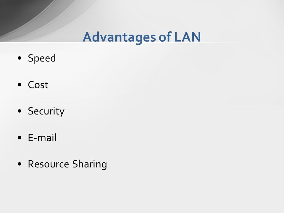 Advantages of LAN Speed Cost Security  Resource Sharing