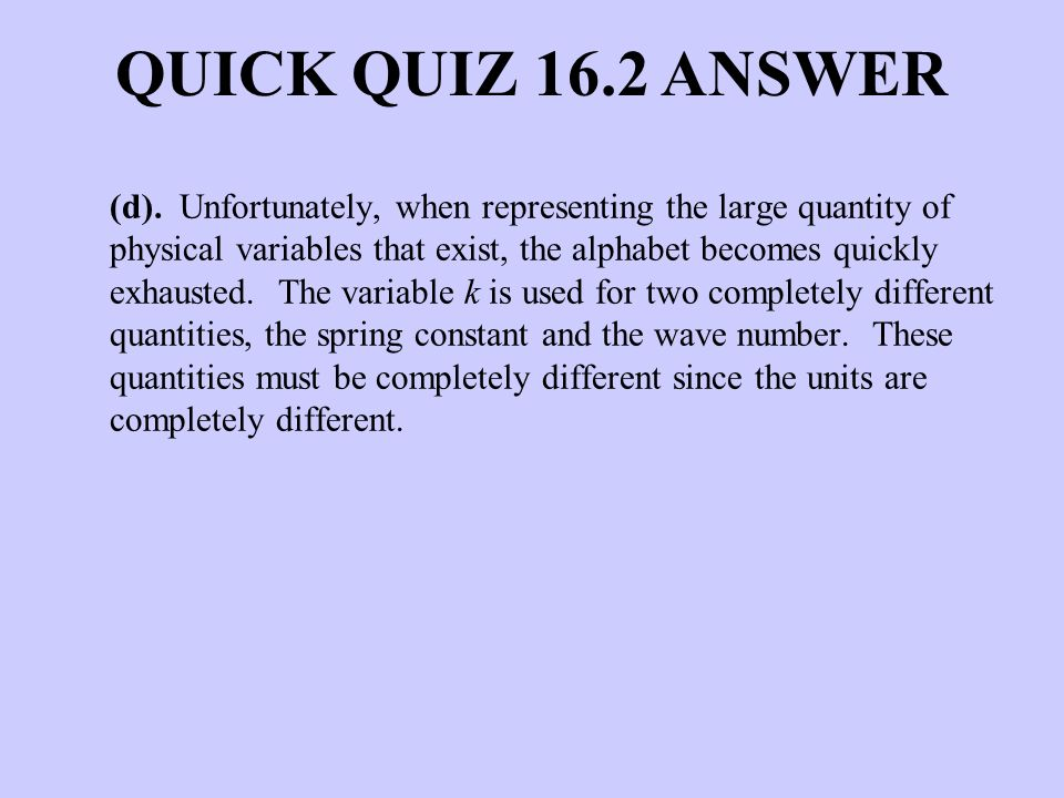 QUICK QUIZ 16.2 ANSWER