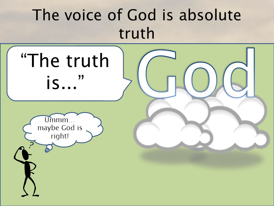 The voice of God is absolute truth