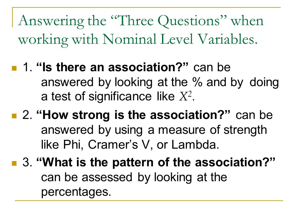 Answering the Three Questions when working with Nominal Level Variables.