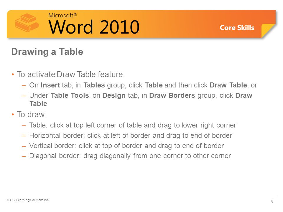 Drawing a Table To activate Draw Table feature: To draw: