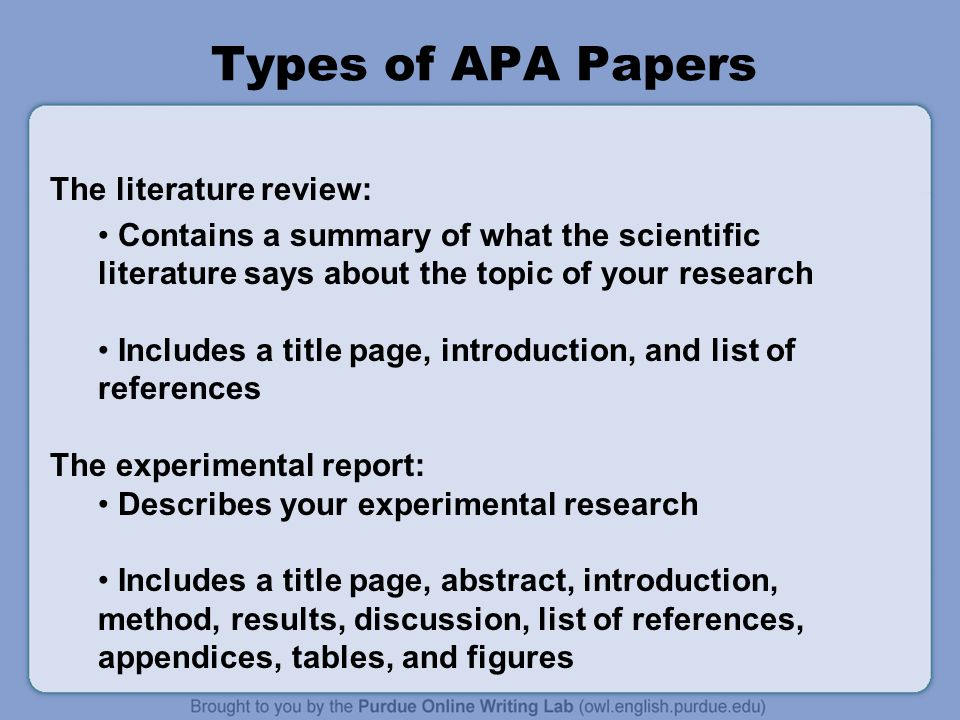 Types of APA Papers The literature review: