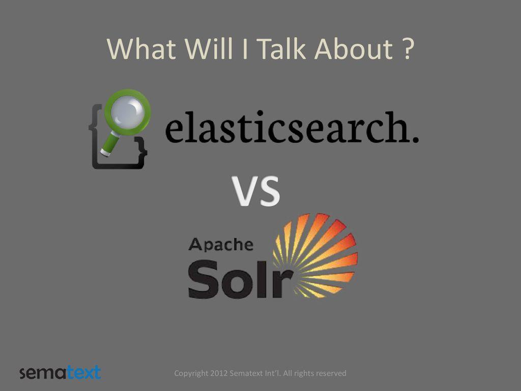 Battle of the Giants Apache Solr 4 0 vs ElasticSearch ppt