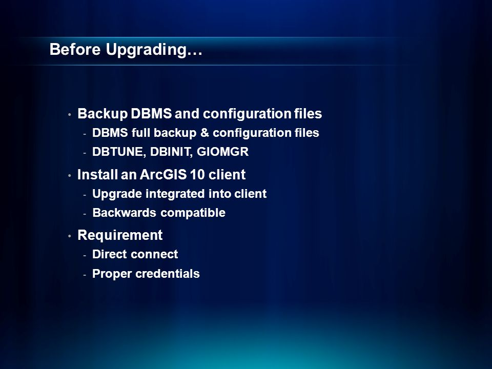 Before Upgrading… Backup DBMS and configuration files