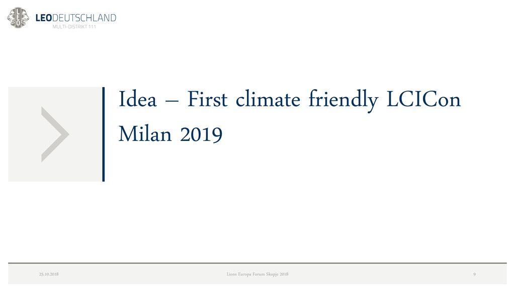 c3ef00257ac Lions Europa Forum Skopje 2018. Idea – First climate friendly LCICon Milan  2019