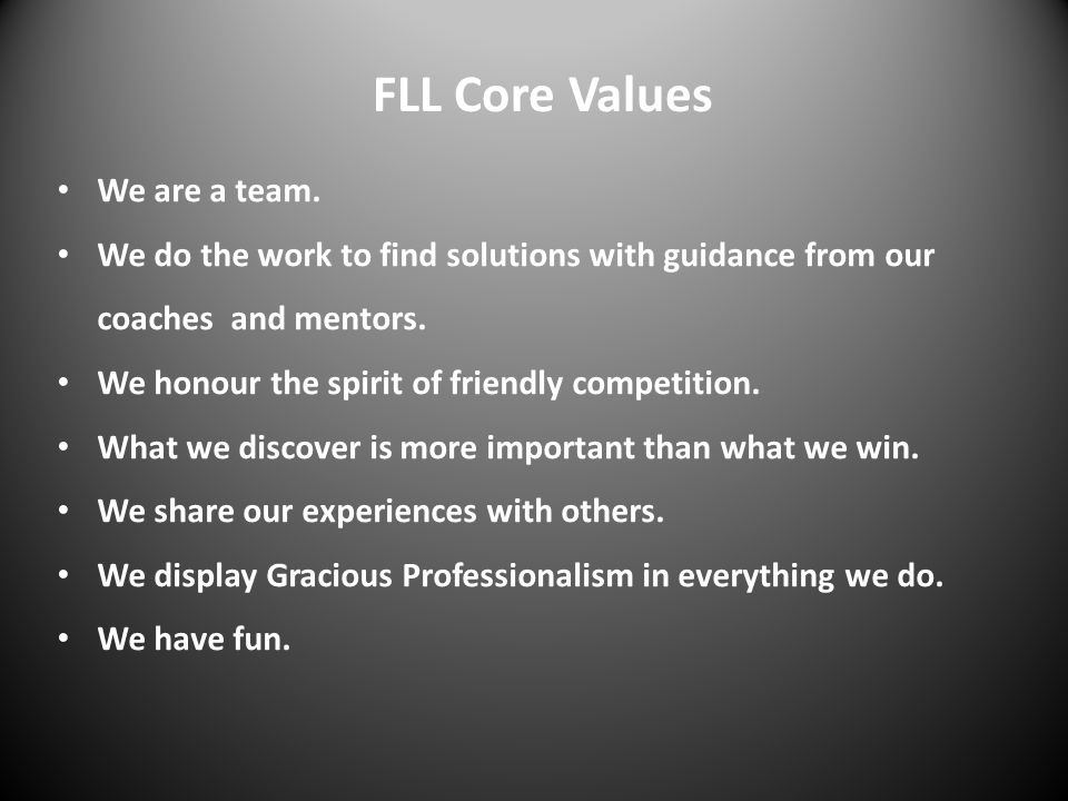 FLL Core Values We are a team.