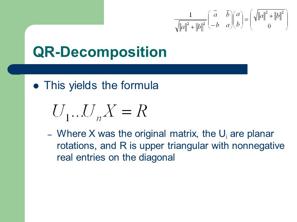 QR-Decomposition This yields the formula