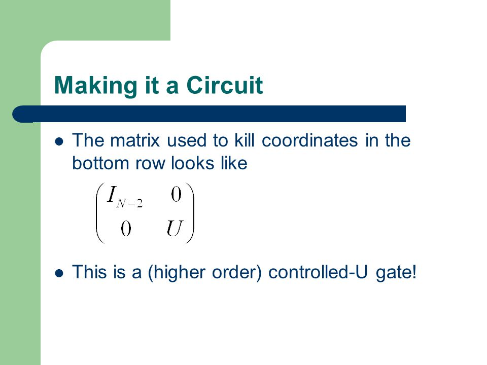 Making it a Circuit The matrix used to kill coordinates in the bottom row looks like.