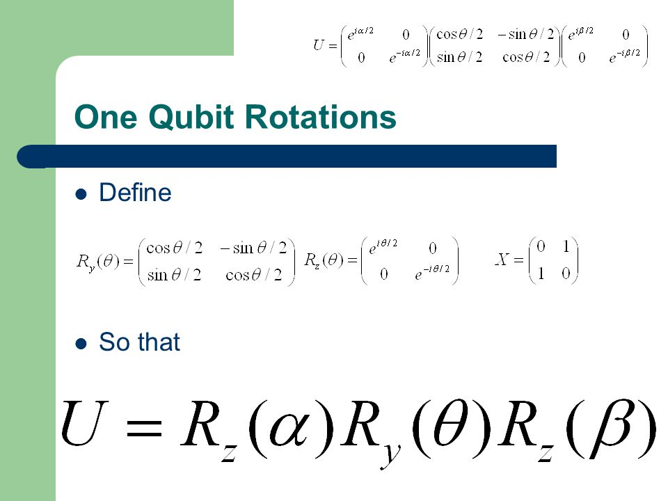 One Qubit Rotations Define So that