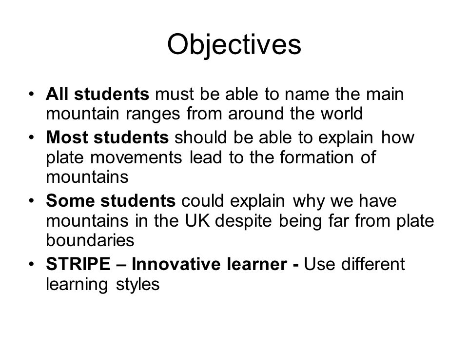 Objectives All students must be able to name the main mountain ranges from around the world.