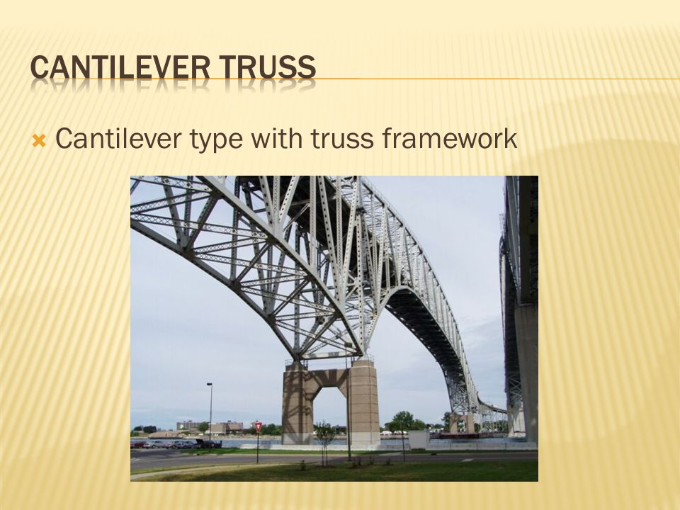 Cantilever truss Cantilever type with truss framework