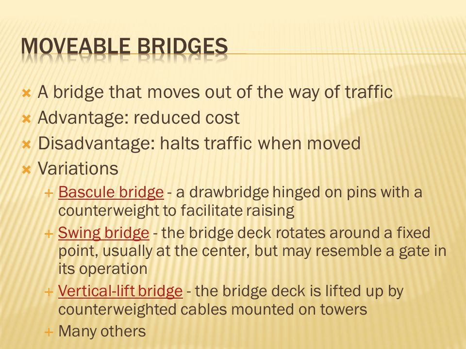 Moveable bridges A bridge that moves out of the way of traffic