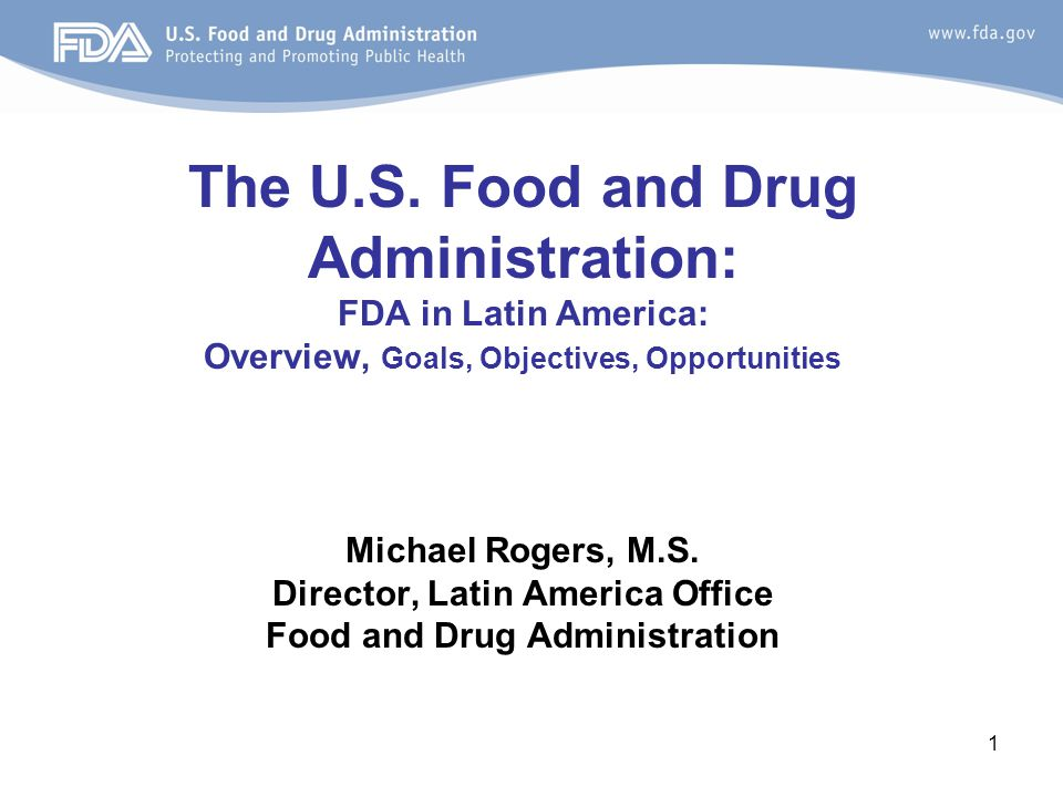 Director, Latin America Office Food and Drug Administration