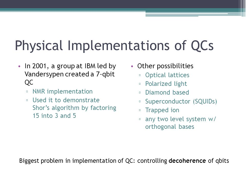 Physical Implementations of QCs