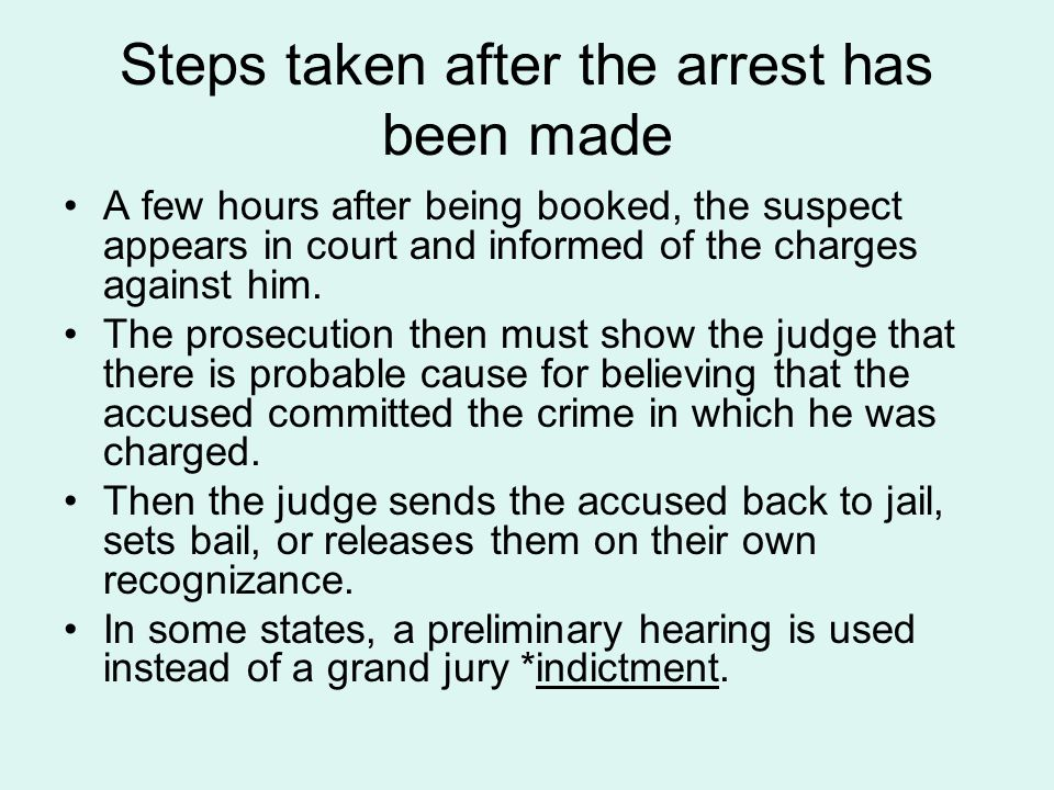 Steps taken after the arrest has been made