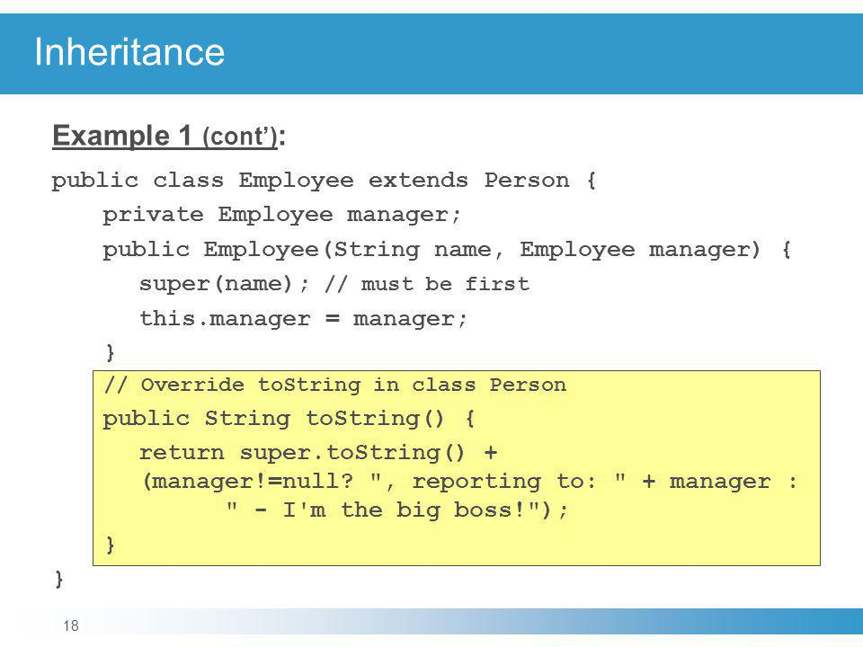Inheritance Example 1 (cont'): public class Employee extends Person {