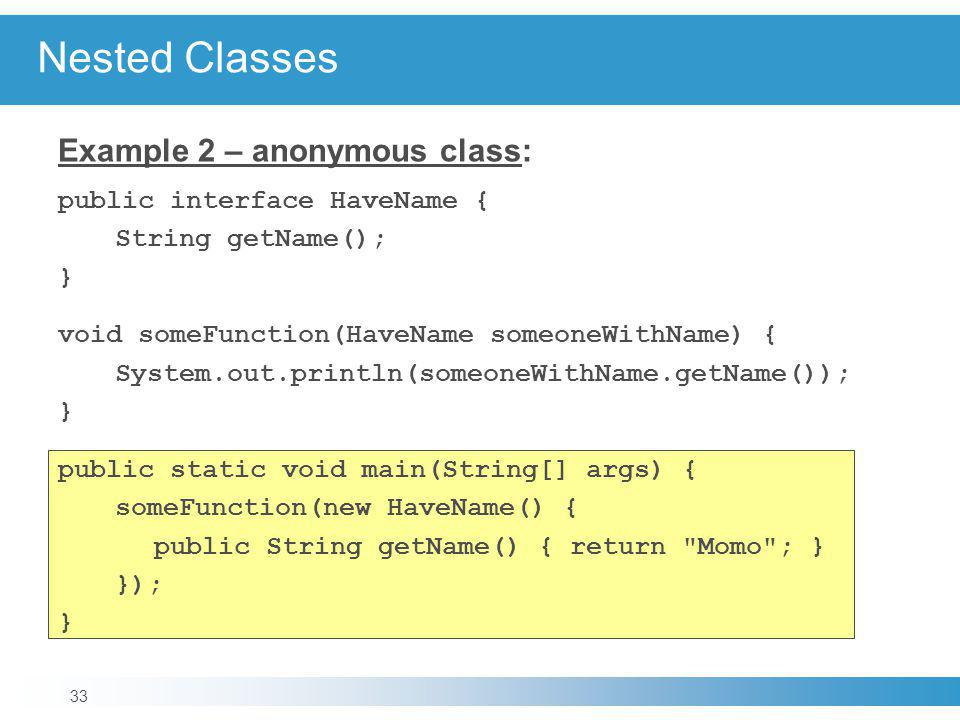 Nested Classes Example 2 – anonymous class: