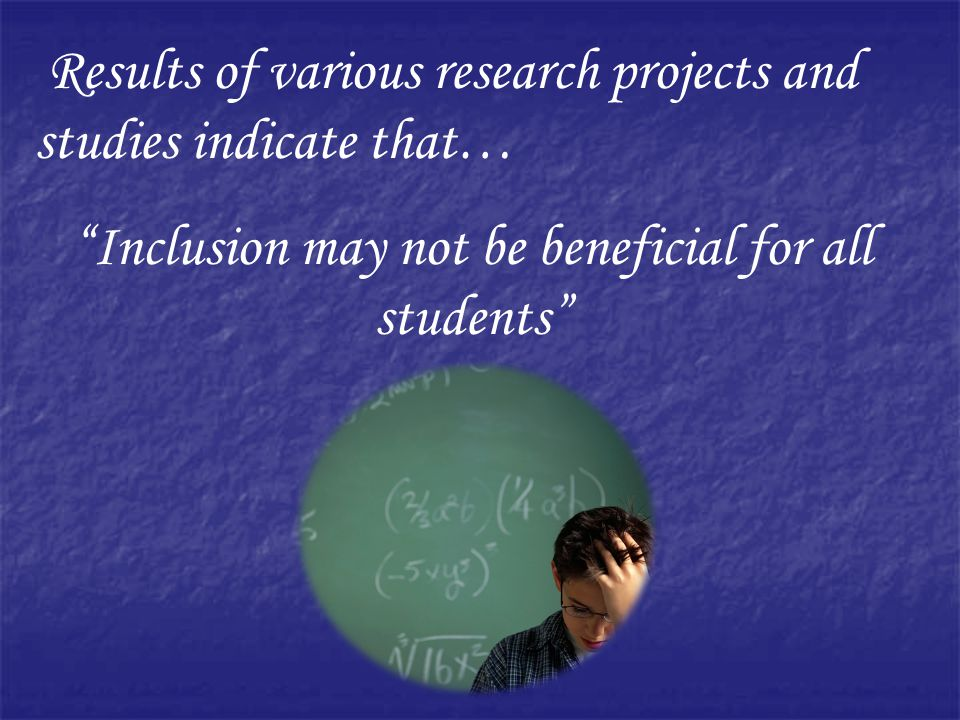 Inclusion may not be beneficial for all students