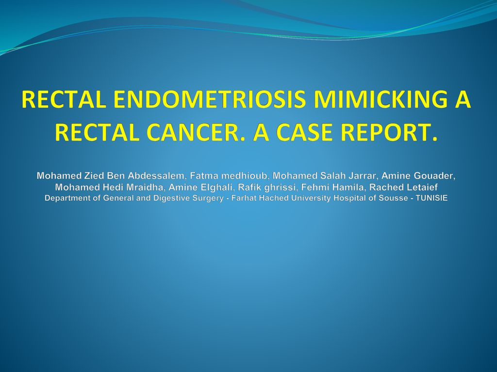 Rectal Endometriosis Mimicking A Rectal Cancer A Case Report Ppt Download