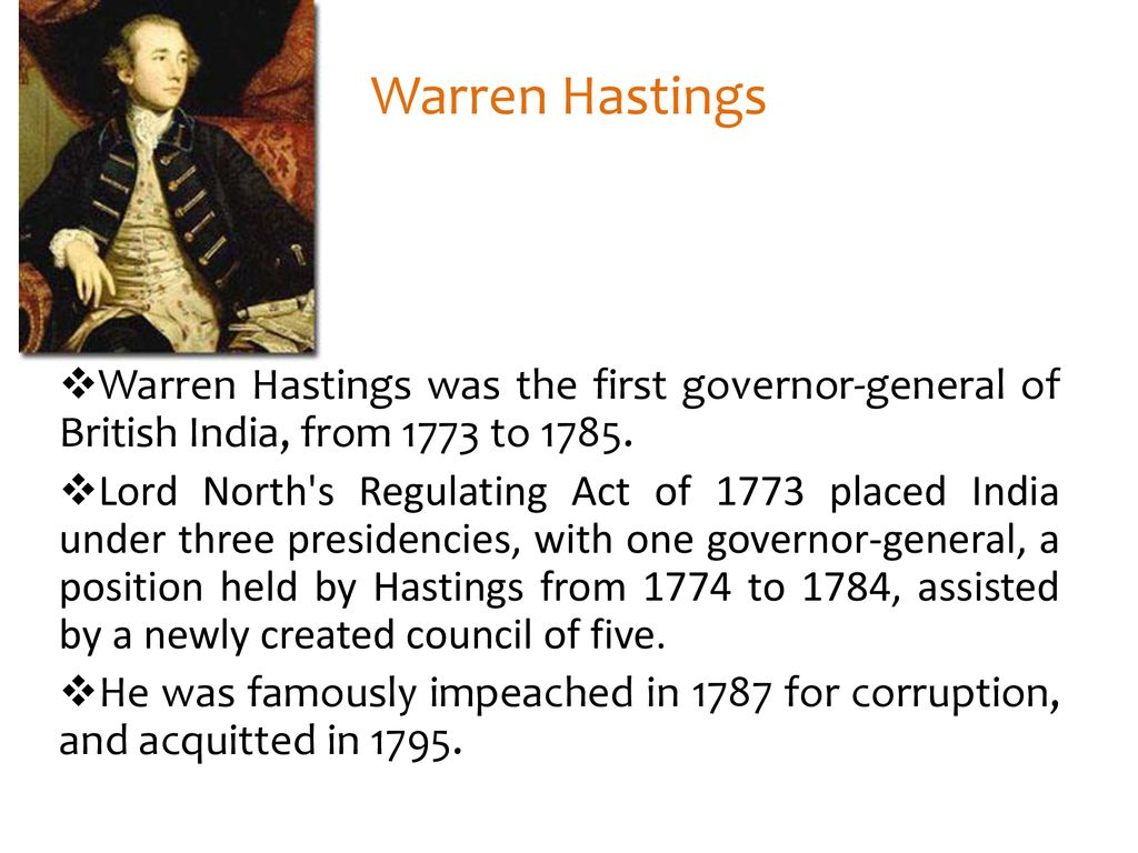 Warren Hastings Warren Hastings was the first governor