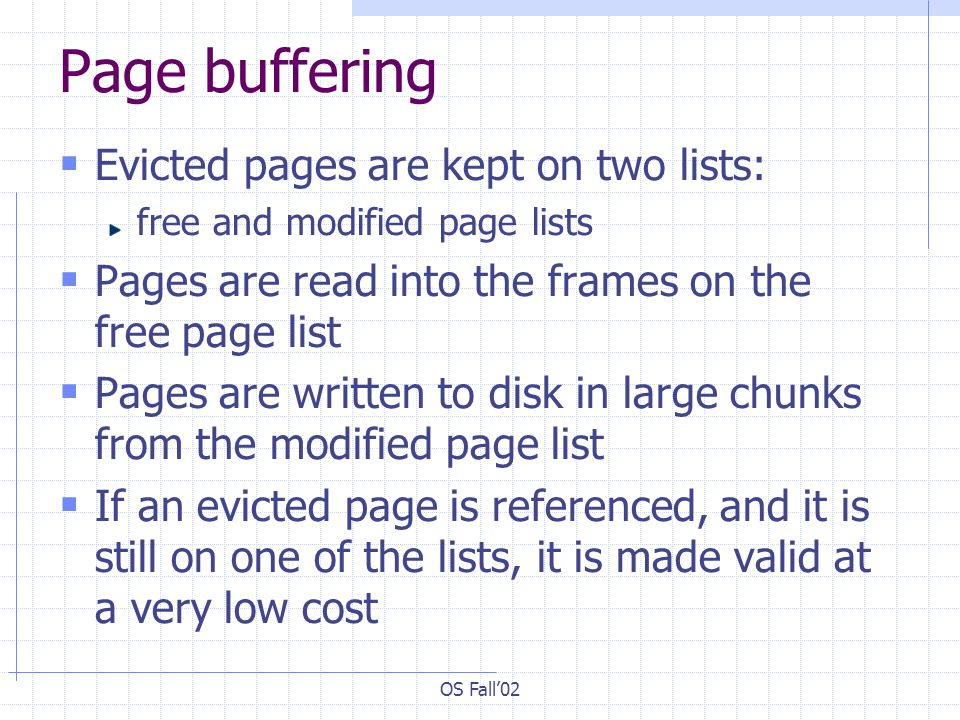 Page buffering Evicted pages are kept on two lists: