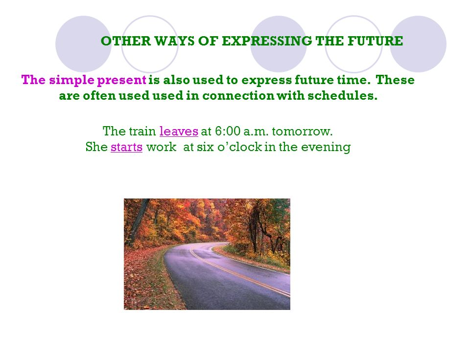 OTHER WAYS OF EXPRESSING THE FUTURE