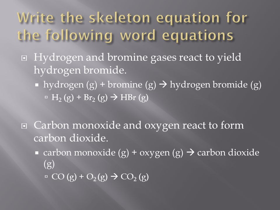 Write the skeleton equation for the following word equations