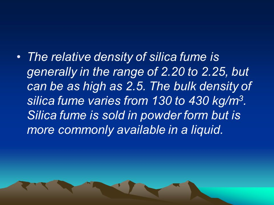 The relative density of silica fume is generally in the range of 2