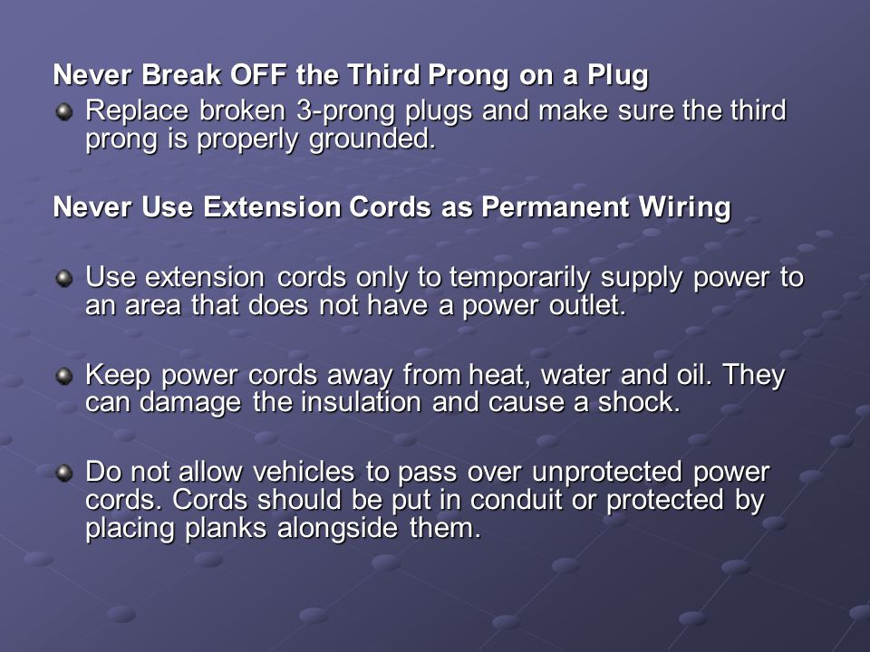 Never Break OFF the Third Prong on a Plug