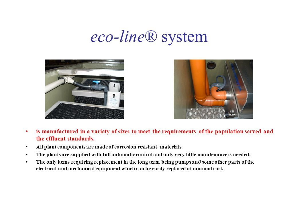 eco-line® system is manufactured in a variety of sizes to meet the requirements of the population served and the effluent standards.