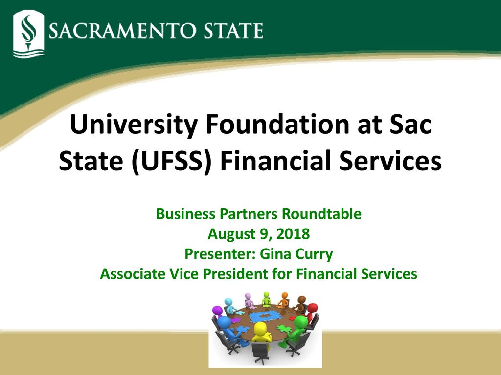 Sac State Round Table.University Foundation At Sac State Ufss Financial Services Ppt