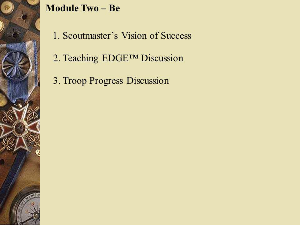 Module Two – Be 1. Scoutmaster's Vision of Success.