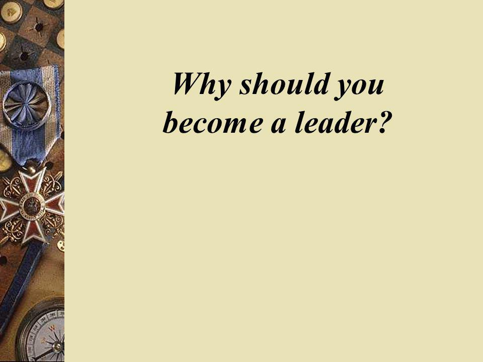 Why should you become a leader