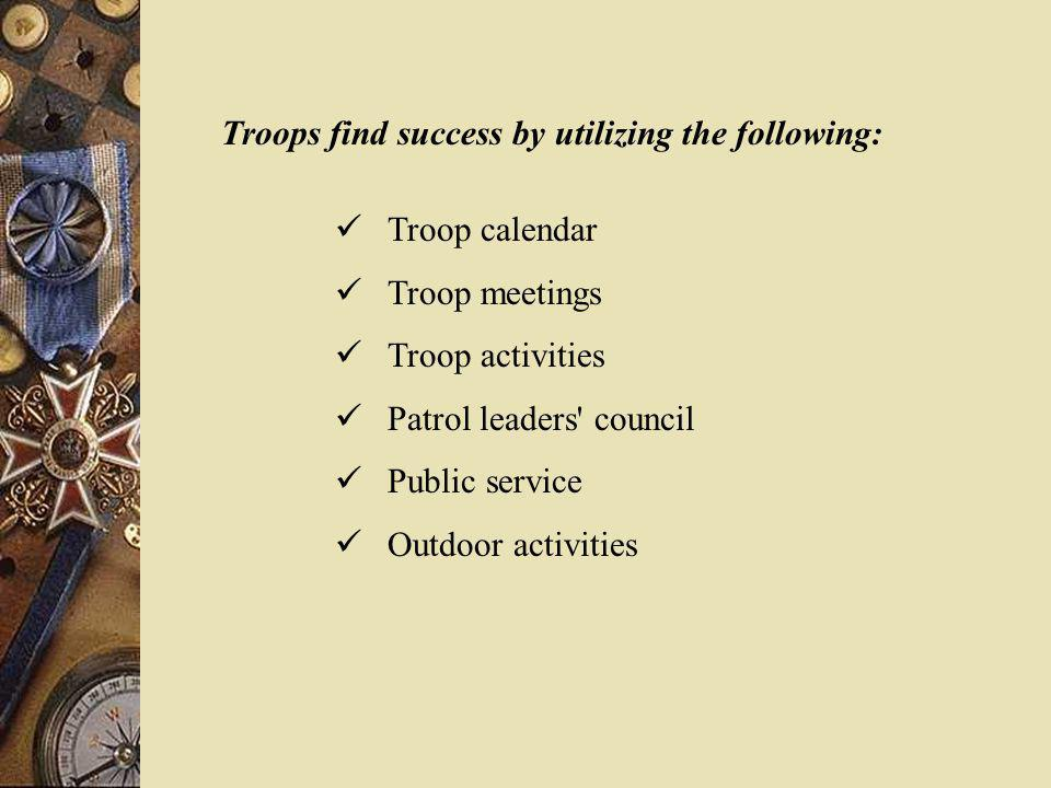 Troops find success by utilizing the following: