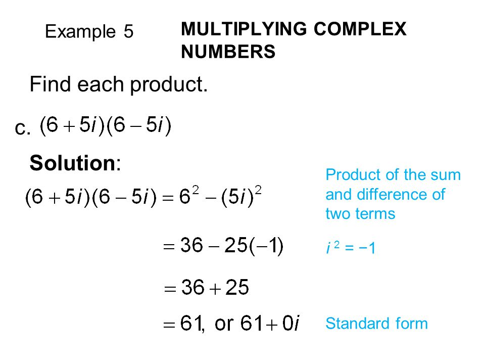Find each product. c. Solution: MULTIPLYING COMPLEX NUMBERS Example 5