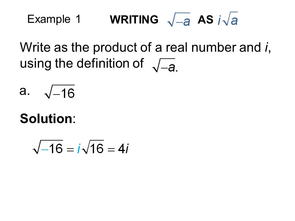 Write as the product of a real number and i, using the definition of