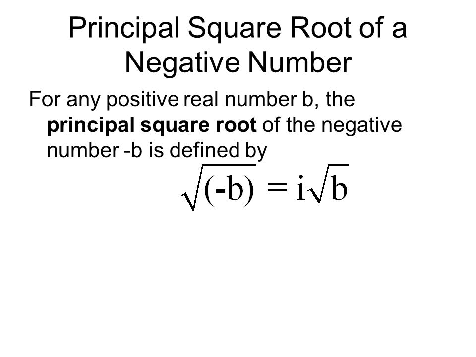 Principal Square Root of a Negative Number