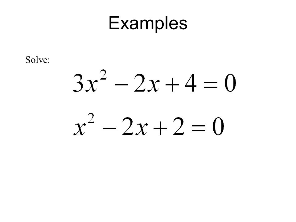 Examples Solve:
