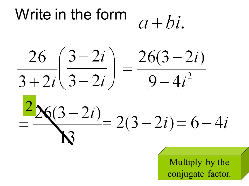 Multiply by the conjugate factor.