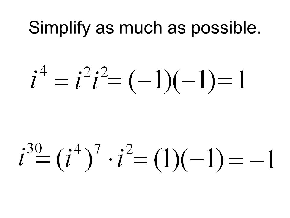 Simplify as much as possible.