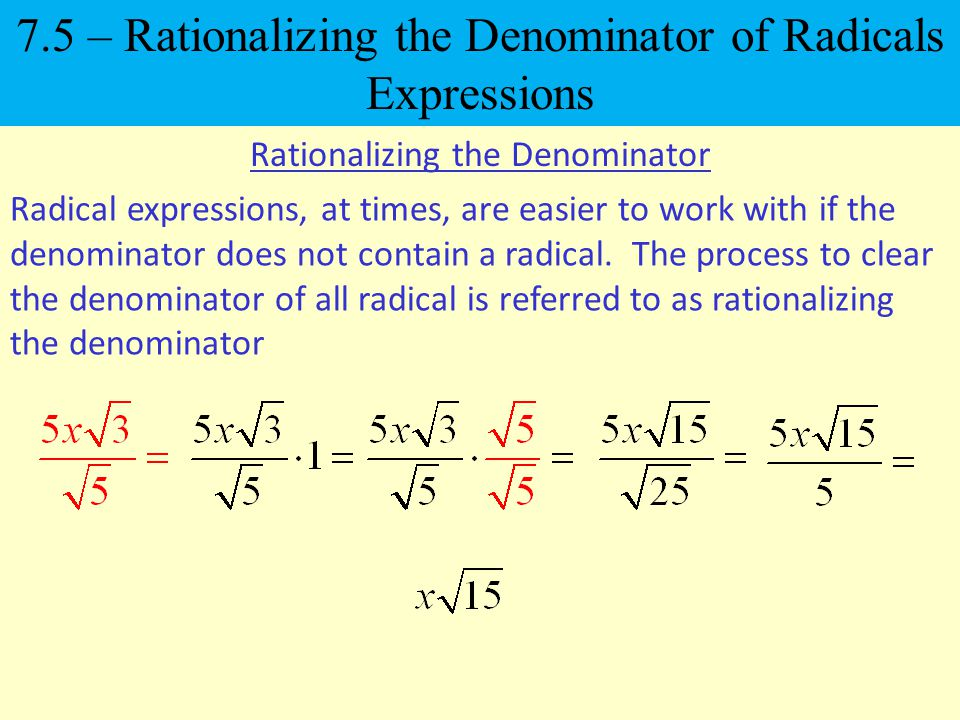7.5 – Rationalizing the Denominator of Radicals Expressions