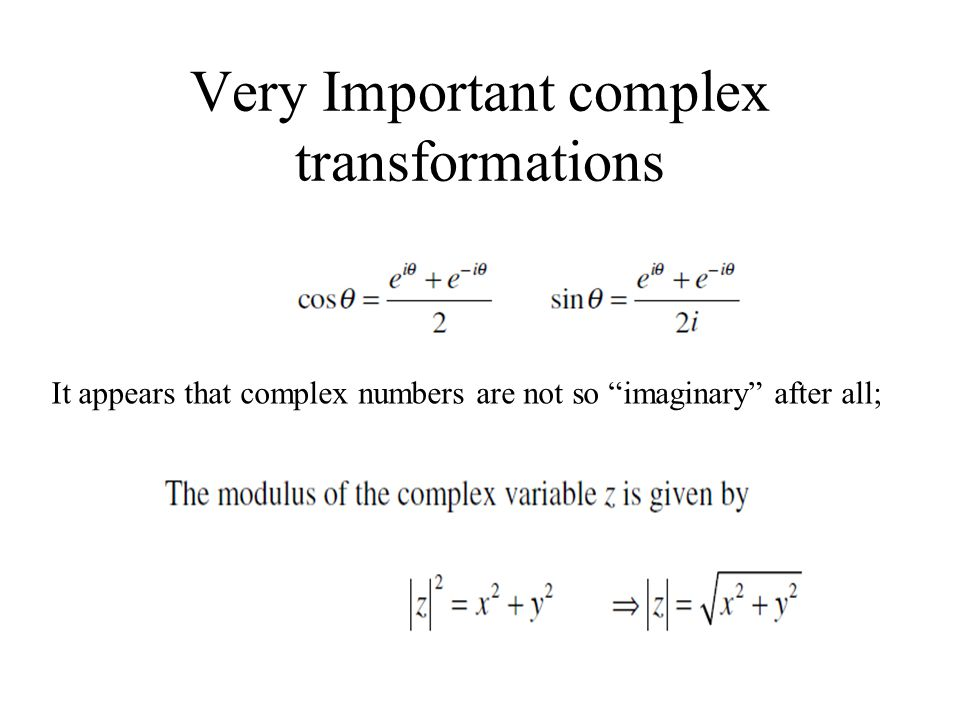 Very Important complex transformations