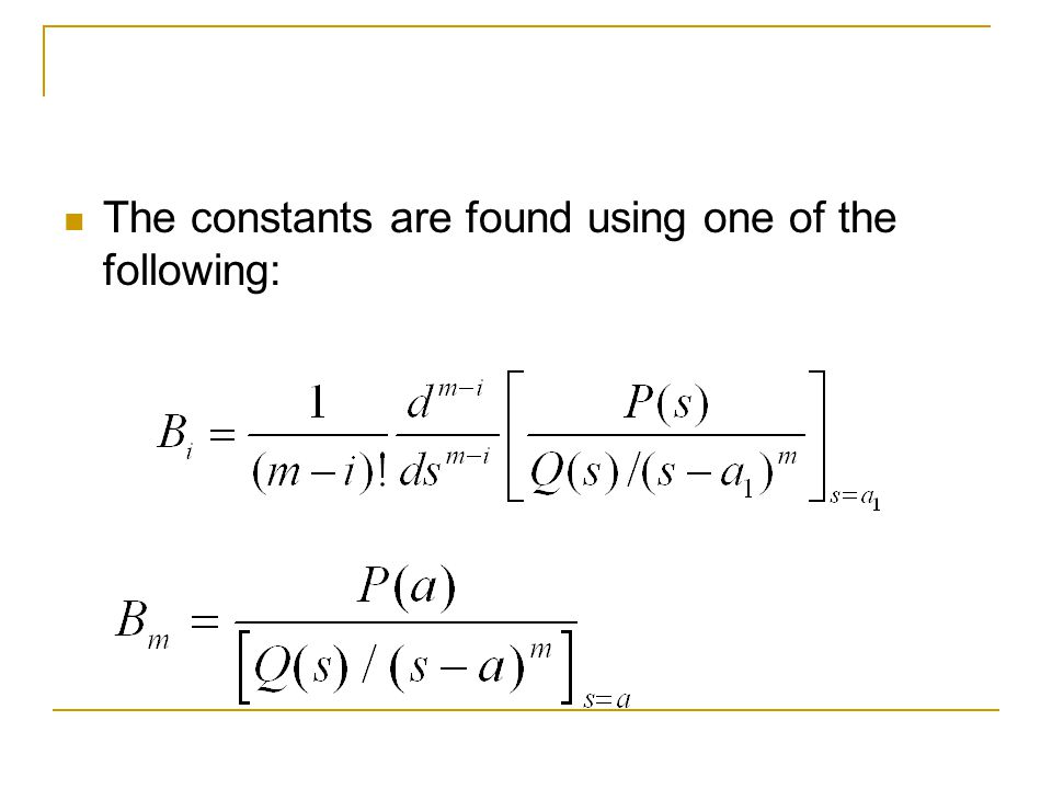 The constants are found using one of the following: