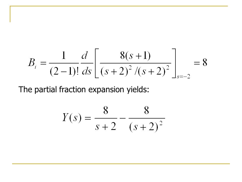 The partial fraction expansion yields: