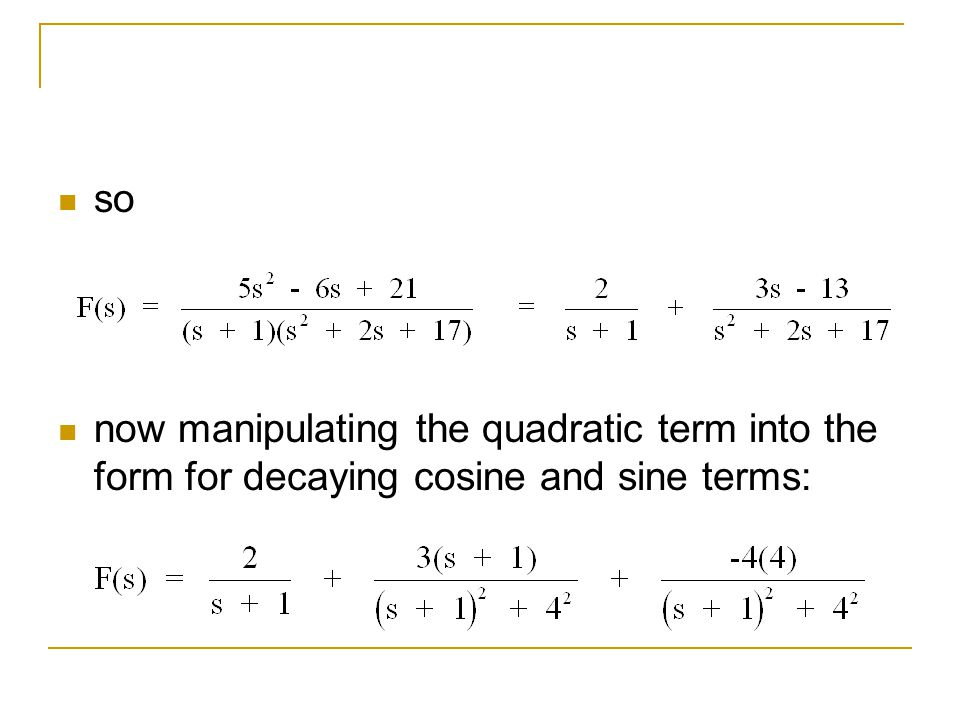 so now manipulating the quadratic term into the form for decaying cosine and sine terms: