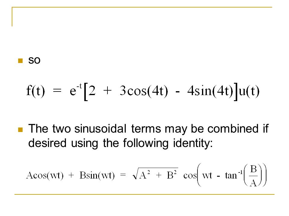 so The two sinusoidal terms may be combined if desired using the following identity: