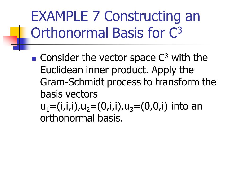 EXAMPLE 7 Constructing an Orthonormal Basis for C3