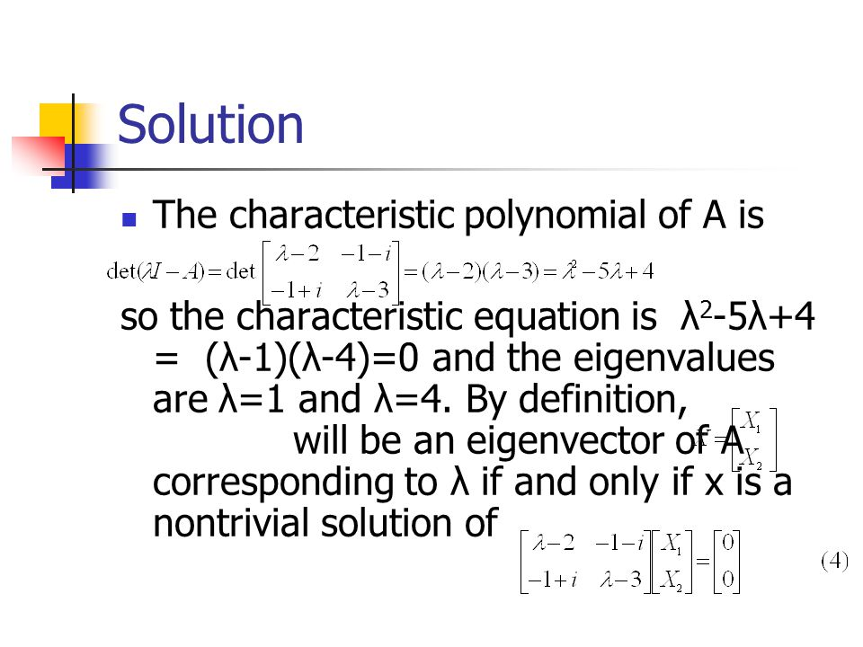 Solution The characteristic polynomial of A is