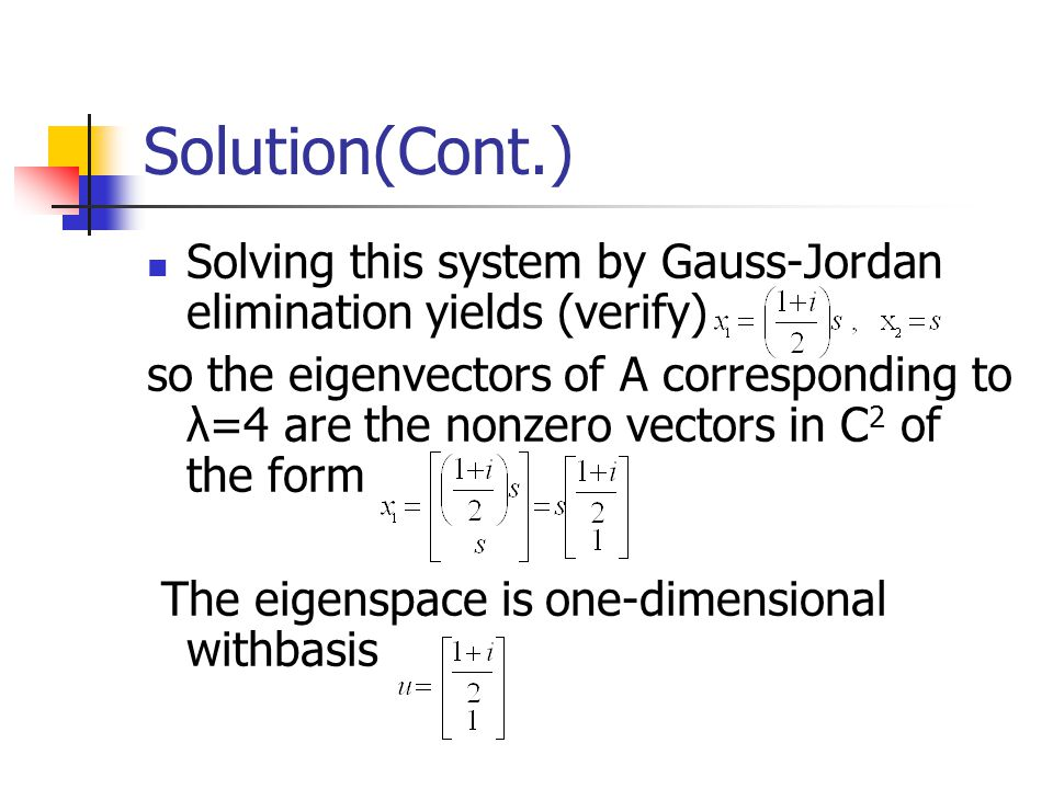 Solution(Cont.) Solving this system by Gauss-Jordan elimination yields (verify)